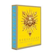 Assouline - Versailles: From Louis XIV to Jeff Koons