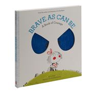 Book - Brave As Can Be A Book Of Courage