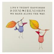 Affirmations - Lifes Truest Happiness Is Found In Friends...