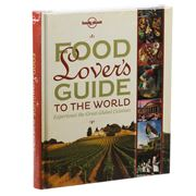 Lonely Planet - Food Lover's Guide To The World