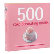 Book - 500 Cake Decorating Motifs