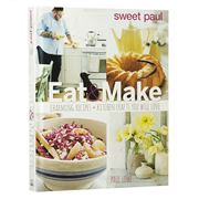 Book - Sweet Paul Eat & Make: Charming Recipes and Crafts