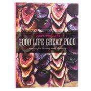 Book - Good Life Great Food