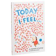 Book - Today I Feel: An Alphabet Of Feelings
