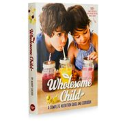 Book - Wholesome Child A Complete Nutrition Guide & Cookbook