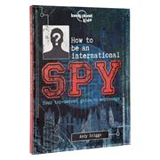 Lonely Planet - How to Be An International Spy For Kids