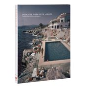 Book - Poolside With Slim Aarons