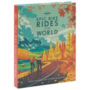 Lonely Planet - Epic Bike Rides of The World