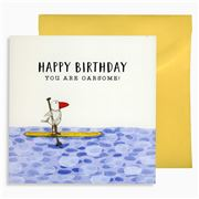 Affirmations - Happy BIrthday You Are Oarsome! Card