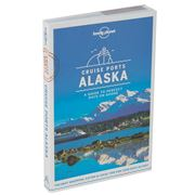 Lonely Planet - Cruise Ports Alaska