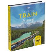 Lonely Planet - Amazing Train Journeys