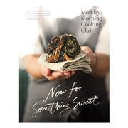 Book - Monday Morning Cooking Club Now For Something Sweet
