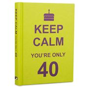 Book - Keep Calm You're Only 40
